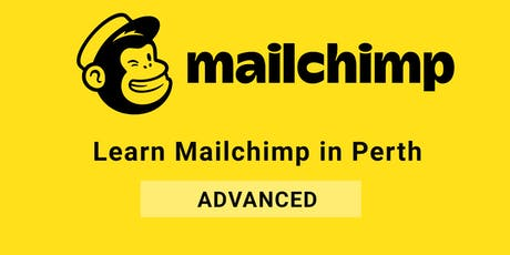 Learn Mailchimp in Perth (Advanced) tickets
