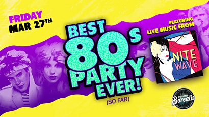 The Best 80's Party Ever! (so far) with Nite Wave tickets
