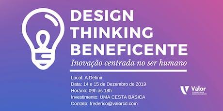 DESIGN THINKING BENEFICENTE - ED. DE NATAL bilhetes