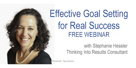 Effective Goal Setting for Real Success - FREE Webinar tickets