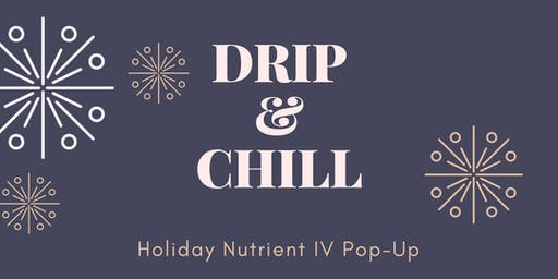 Holiday Drip and Chill