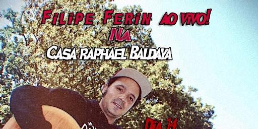 Filipe Ferin ao vivo Casa Raphael Baldaya
