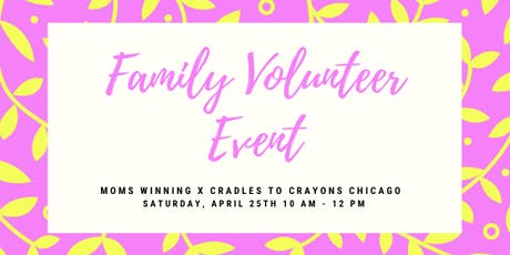 Family Volunteer Event by Moms Winning x Cradles To Crayons tickets