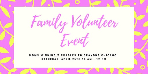 Family Volunteer Event by Moms Winning x Cradles To Crayons