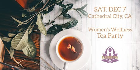 Ellementa Coachella Valley (Cathedral City): Women's Wellness Tea Party tickets