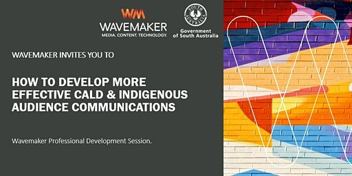 How to develop more effective CALD & Indigenous audience communications