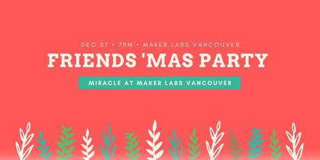 Friends 'Mas Party: Miracle at MakerLabs Vancouver tickets