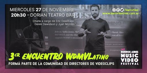 3º Encuentro WDMV Latino: Formá parte de la comunidad de dir. de videoclips