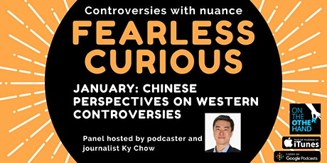 Fearless Curious: Chinese perspectives on Western controversies tickets