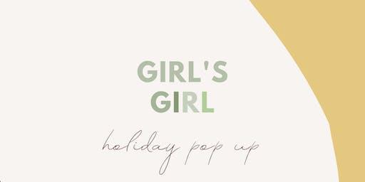 GIRL'S GIRL HOLIDAY POP UP: SHOP LOCAL THIS HOLIDAY SEASON