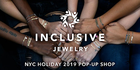 Inclusive Jewelry NYC Holiday 2019 Pop-Up Shop tickets
