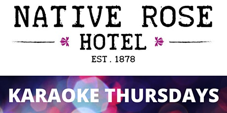 Thursday Karaoke at the Native Rose Hotel Rozelle Weekly Show from 7-11pm tickets
