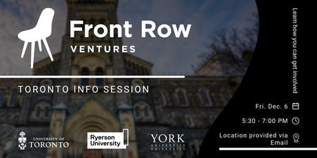Front Row Ventures x University of Toronto/Ryerson/York - Info Session tickets