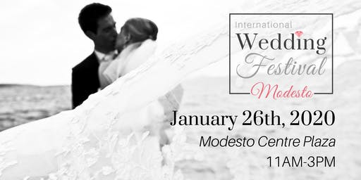 International Wedding Festival ~ Modesto's Largest Bridal Show 2020