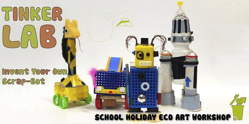 Tinker Lab - Invent Your Own Scrap-Bot : Children's Eco-Art Workshop
