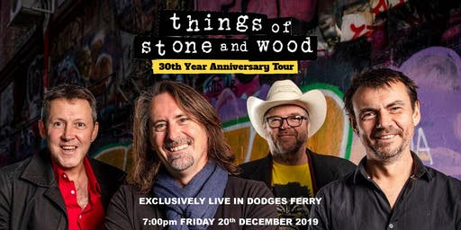LIVE IN DODGES FERRY: Things of Stone and Wood