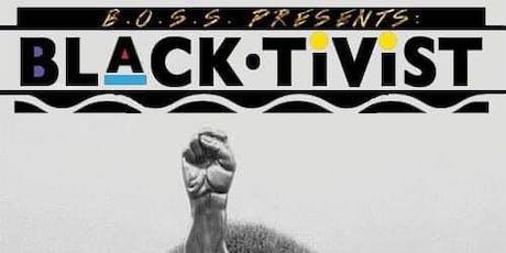 BO$$ Presents: BLACKTIVIST tickets