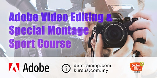 Adobe Video Editing and Special Montage Effect Short Course (Feb'20)
