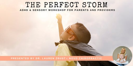 The Perfect Storm: ADHD, Sensory, & Anxiety Workshop for Parents