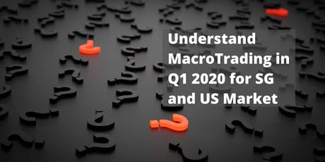 Understand MacroTrading in Q1 2020 for SG and US Market tickets
