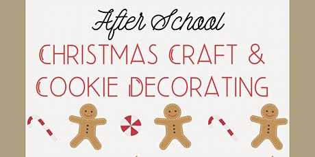 After School Christmas Craft & Cookie Decorating tickets