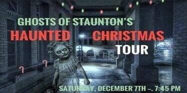 GHOSTS OF STAUNTON'S HAUNTED CHRISTMAS TOUR