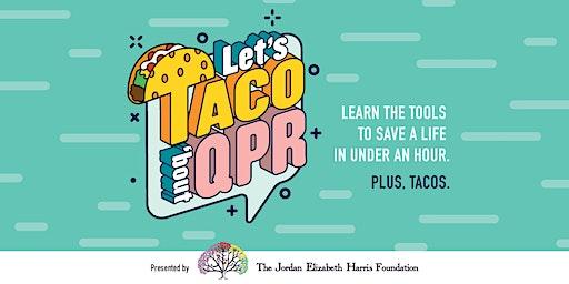 2020 Let's Taco 'Bout QPR!!