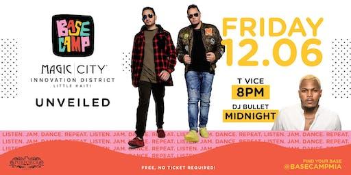 T-Vice + DJ Bullet x BaseCamp