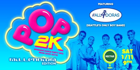 POP2k: Millennium Edition Dance Party (feat All4doras + DJ HandZ) tickets