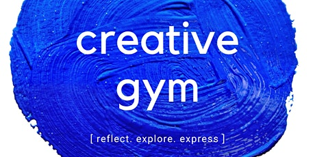 Creative Gym - Become unstuck and ignite your year. tickets