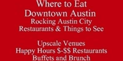 Where to Eat Uptown Austin Rocking Restaurants Near UT Living in Austin or Visiting The University of Texas & Things to See  512 821-2699