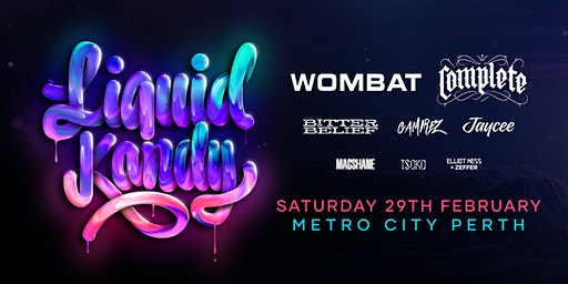 WOMBAT + COMPLETE + Bitter Belief + Guests at LIQUID KANDY PERTH