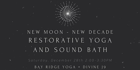 New Moon :: New Decade :: Restorative Yoga + Sound Bath tickets