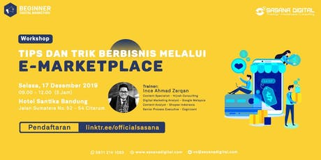 WORKSHOP BERBAYAR- Tips dan Trick Berbisnis Melalui E-Market Place tickets
