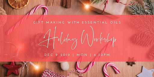 Holiday Workshop - Sustainable & Ethical Gift Making With Essential Oils