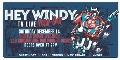 HEY WINDY LIVE TV & POP-UP SHOP tickets