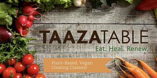 TaazaTable Cooking Class - Vegan Mexican Cooking Class