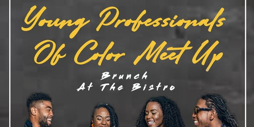 Young Professionals Of Color  Meet Up: Brunch At The Bistro