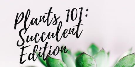 Plants 101 - Succulent Edition tickets