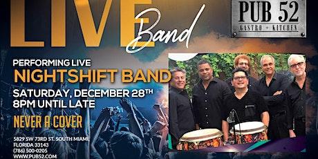 Nightshift Band Performing Live Saturday Dec 28th tickets
