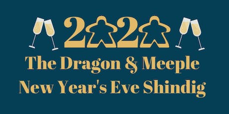 Dragon and Meeple New Years Eve Shindig tickets