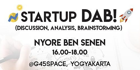 Startup DAB! (Discussion, Analysis, Brainstorming) | 50k tickets