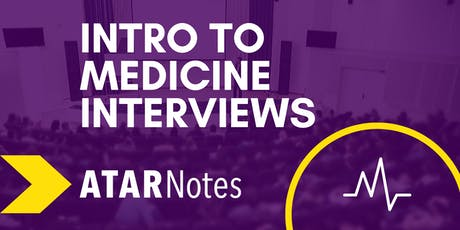 Intro to Medicine Interviews | Two-Day Course | ATAR Notes tickets
