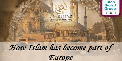 Islamic History: How Islam has become part of Europe