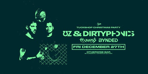Tuckshop Townsville Christmas ft. UZ & Dirtyphonics + more