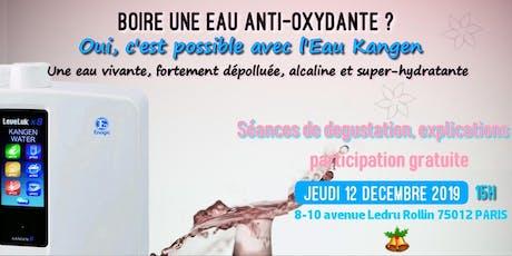 Boire une eau anti-oxydante ? Oui c'est possible avec l'eau Kangen - Jeudi 12 décembre 2019 15H tickets