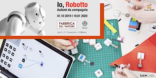 Io, Robotto: laboratorio di robotica con SAM Labs e visita alla mostra
