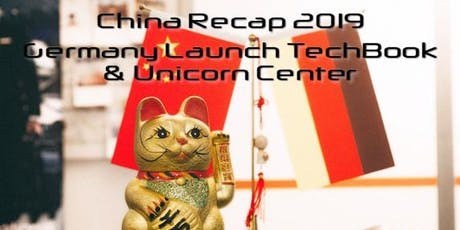China Recap 2019 x Germany Launch TechBook & Unicorn Center tickets