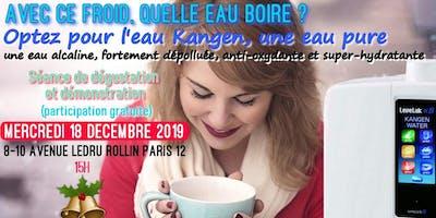 Avec ce froid, quelle eau boire ? Optez pour l'eau Kangen, une eau pure - Mercredi 18 décembre 2019 Paris 15H