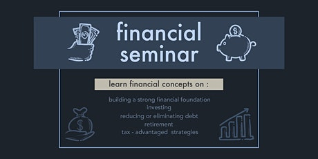 FINANCIAL SEMINAR - Building a Strong Financial Foundation & Investing 101 tickets